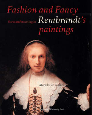 Fashion and Fancy: Dress and Meaning in Rembrandt's Paintings - Rembrandt (Hardback)