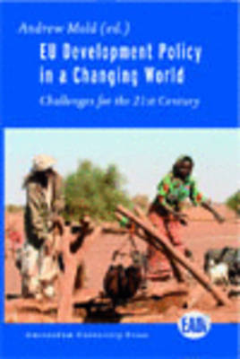 EU Development Policy in a Changing World: Challenges for the 21st Century - European Association of Development Institutes Publications (Paperback)