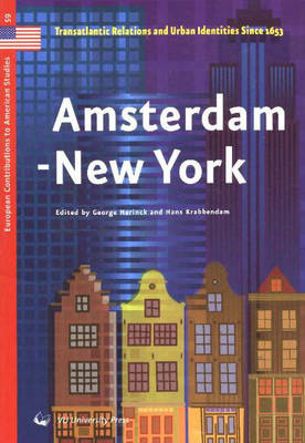 Amsterdam-New York: Translantic Relations & Urban Identities Since 1653 (Paperback)