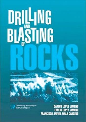 Drilling and Blasting of Rocks (Hardback)
