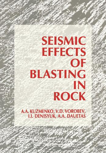 Seismic Effects of Blasting in Rock (Hardback)