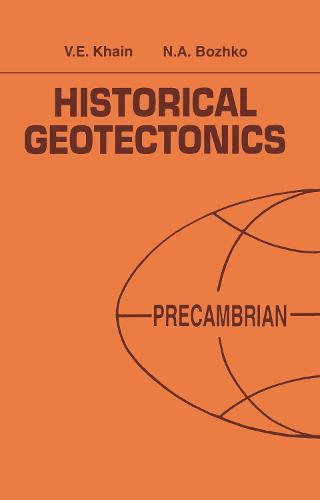 Historical Geotectonics - Precambrian: Russian Translations Series 116 (Hardback)