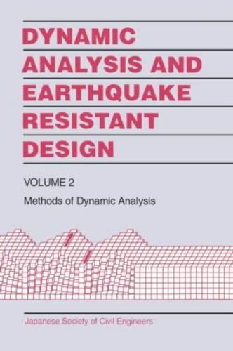 Dynamic Analysis and Earthquake Resistant Design: Dynamic Analysis and Earthquake Resistant Design Methods of Dynamic Analysis v. 2 (Hardback)
