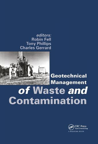 Geotechnical Management of Waste and Contamination: Proceedings of the conference, Sydney, NSW, 22-23 March 1993 (Hardback)