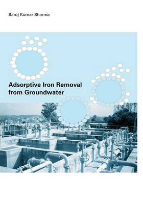 Adsorptive Iron Removal from Groundwater (Hardback)