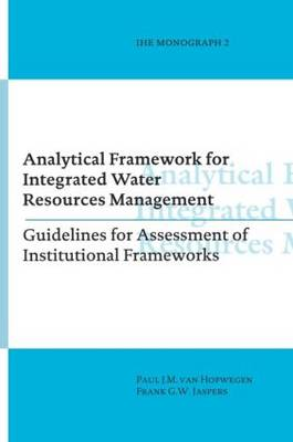 Analytical Framework for Integrated Water Resources Management: IHE monographs 2 (Hardback)