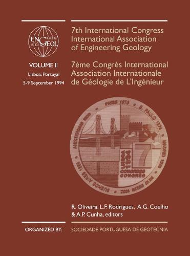 7th International Congress International Association of Engineering Geology, volume 2: Proceedings / Comptes-rendus, Lisboa, Portugal, 5-9 September 1994, 6 volumes (Hardback)