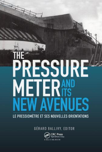 The Pressuremeter and Its New Avenues: Proceedings/ Comptes rendus: 4th international symposium, Sherbrooke, Quebec, 17-19 May 1995 (Hardback)