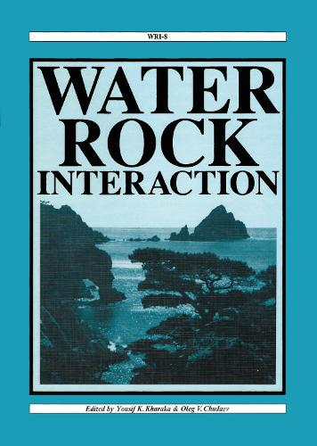 Water-Rock Interaction: Proceedings of the 8th international symposium, WRI-8, Vladivostok, Russia, 15-19 August 1995 (Hardback)