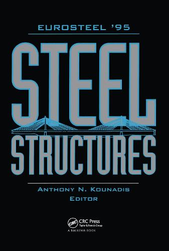 Steel Structures- EUROSTEEL '95: Proceedings of the 1st European conference, Athens, 18-20 May 1995 (Hardback)