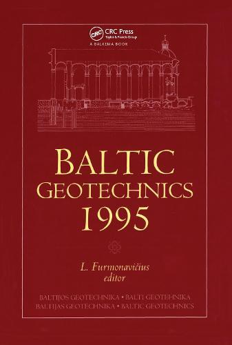 Baltic Geotechnics 1995: Proceedings of an international conference, Vilnius, 2-5 October 1995 (Hardback)