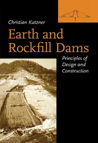 Earth and Rockfill Dams: Principles for Design and Construction (Hardback)