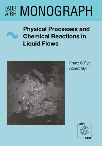 Physical Processes and Chemical Reactions in Liquid Flows - IAHR Monographs (Hardback)