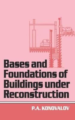 Bases and Foundations of Building Under Reconstruction (Hardback)