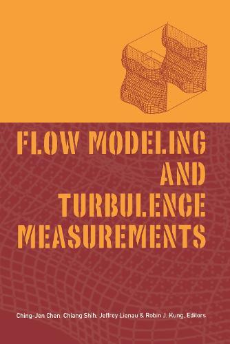 Flow Modeling and Turbulence Measurements (Hardback)