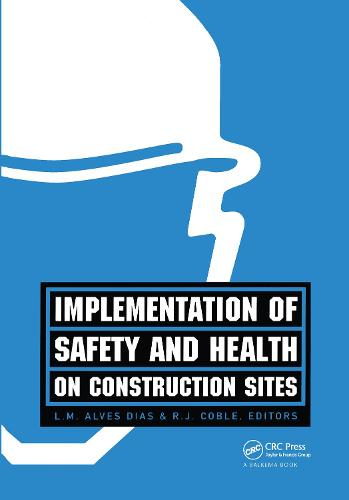 Implementation of Safety and Health on Construction Sites (Hardback)