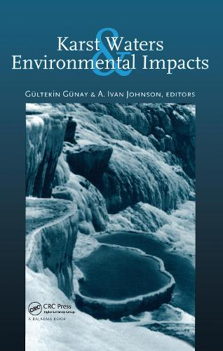 Karst Waters and Environmental Impacts: Proceedings of the 5th international symposium and field seminar, Antalya, Turkey, 10-20 September 1995 (Hardback)