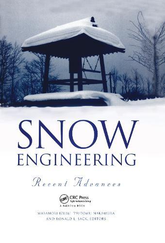 Snow Engineering: Recent Advances: Proceedings of the third international conference, Sendai, Japan, 26-31 May 1996 (Hardback)