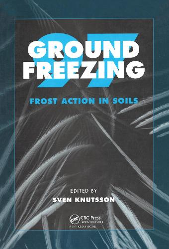 Ground Freezing 97: Frost Action in Soils: Proceedings of an international symposium, Lulea, Sweden, 15-17 April 1997 (Hardback)