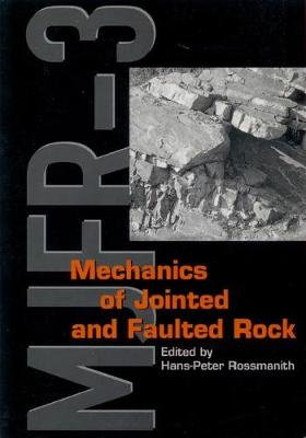Mechanics of Jointed and Faulted Rock (Hardback)