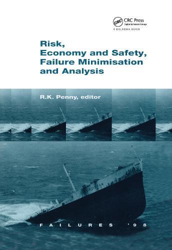 Risk, Economy and Safety, Failure Minimisation and Analysis: Failure '98 (Hardback)