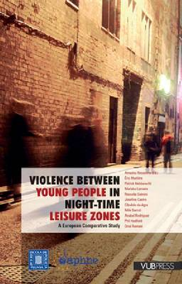 Violence Between Young People in Night-Time Leisure Zones: A European Comparative Study (Paperback)