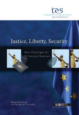 Justice, Liberty, Security: New Challenges for EU External Relations (Paperback)