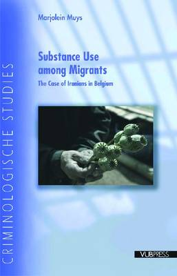 Substance Use Among Migrants: The Case of Iranians in Belgium (Paperback)