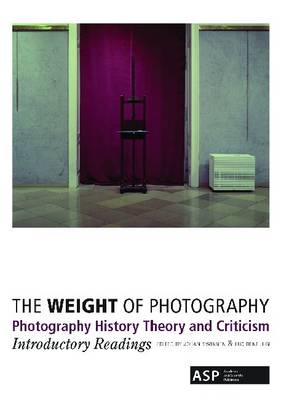 The Weight of Photography: Photography History, Theory and Criticism: Introductory Readings (Paperback)