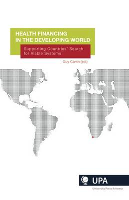 Health Financing for the Developing World: Supporting Countries' Search for Viable Systems (Paperback)