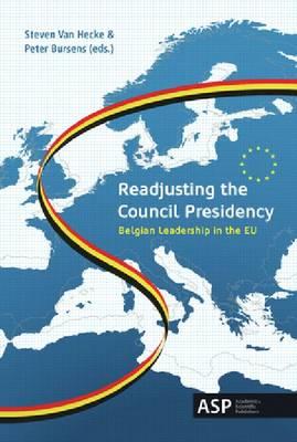 Readjusting the Council Presidency: Belgian Leadership in the EU (Paperback)