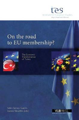On the Road to EU Membership?: The Economic Transformation of Turkey (Paperback)