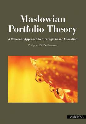 Maslowian Portfolio Theory: A Coherent Approach to Strategic Asset Allocation (Paperback)