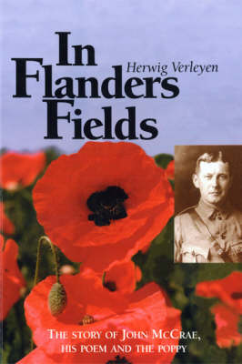 In Flanders Fields: The Story of John McCrae, His Poem and the Poppy (Paperback)