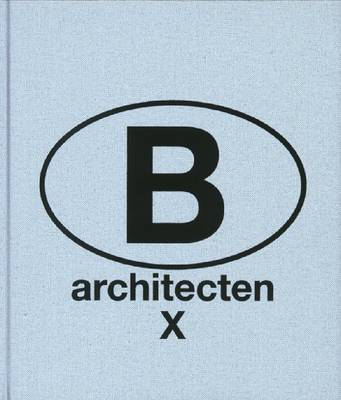 B Architecten X (Hardback)