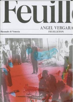 Angel Vergara - Feuilleton (Hardback)