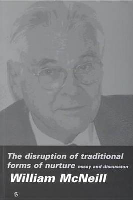 The Disruption of Traditional Forms of Nurture: Essay and Discussion (Paperback)