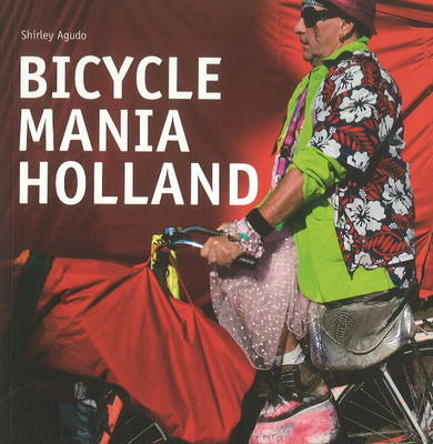 Bicycle Mania Holland (Paperback)