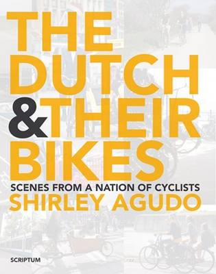 The Dutch and Their Bikes (Hardback)