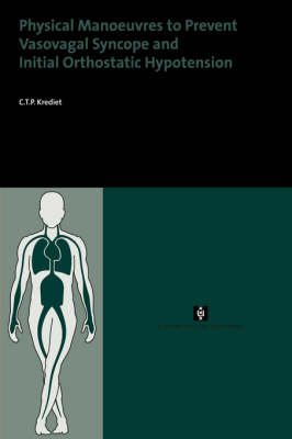 Physical Manoeuvres to Prevent Vasovagal Syncope and Initial Orthostatic Hypotension - AUP Dissertation Series (Paperback)