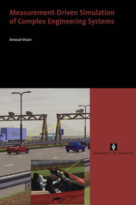 Measurement-Driven Simulation of Complex Engineering Systems - AUP Dissertation Series (Paperback)
