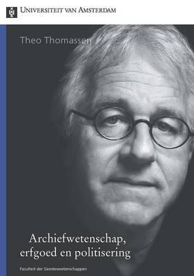 Archiefwetenschap, Erfgoed En Politisering - Vor Geesteswetenschappen v. 375 (Paperback)