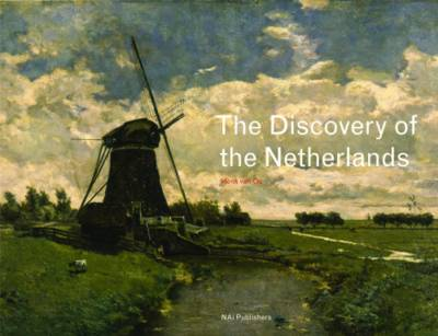 The Discovery of the Netherlands (Hardback)