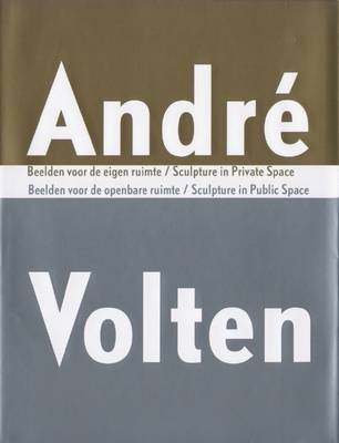 Andre Volten: Sculptures in the Public Domain (Hardback)