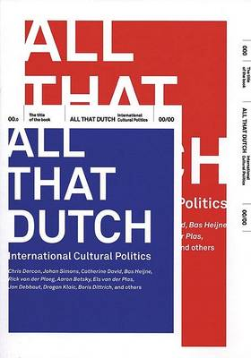 All That Dutch: International Cultural Politics (Paperback)