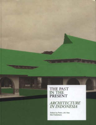 Architecture in Indonesia: Past in the Present (Hardback)