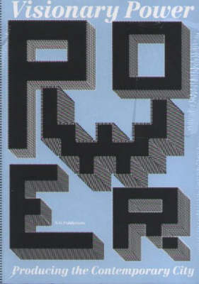 Power: Producing the Contemporary City. International Architectural Biennale Rotterdam (Paperback)