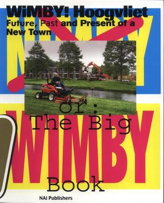 WiMBY! Hoogvilet: The Future, Past and Present of a Satellite Town (Paperback)