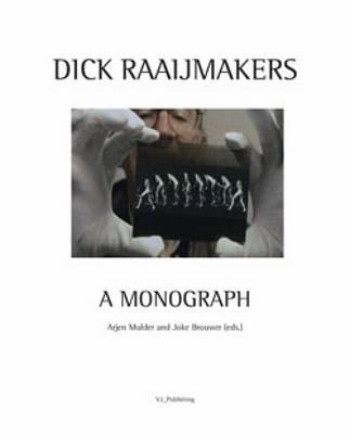 Dick Raaijmakers: A Monograph (Hardback)