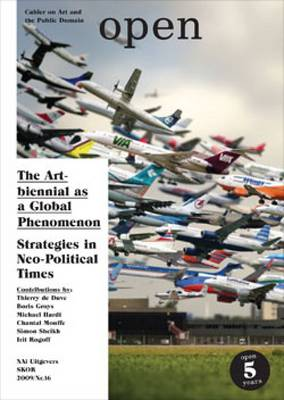 The Art Biennial as a Global Phenomenon: Strategies to Counter Neoliberal Market Logic - Open S. v. 16 (Paperback)